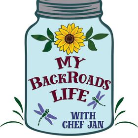My BackRoads Life With Chef Jan