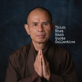 Thich Nhat Hanh Quote Collectiveॐ