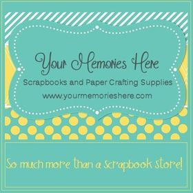 Your Memories Here Paper Crafting Supplies