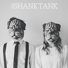 The Shank Tank