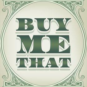 Buy Me That