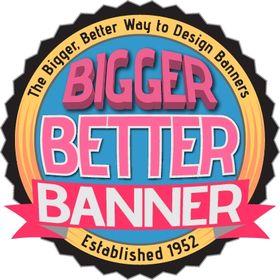 Bigger Better Banner