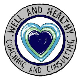 Well And Healthy Coaching And Consulting