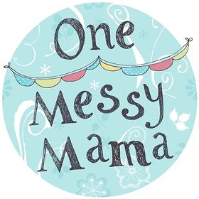 One Messy Mama