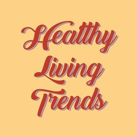 Healthy Linving Trends