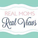 Real Moms Real Views