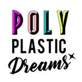 Poly Plastic Dreams