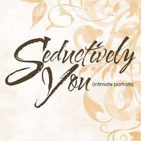 Seductively You