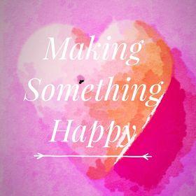 Making Something Happy