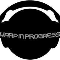 Warpin Progress