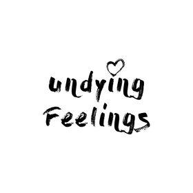 Undying 💕 Feelings