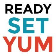 Ready. Set. Yum!