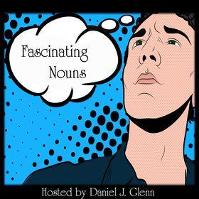 Fascinating Nouns