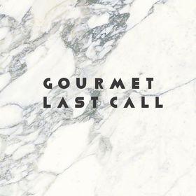 Gourmet Last Call