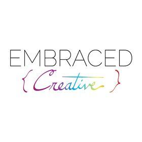 Embraced Creative | A Creativity Lifestyle Blog