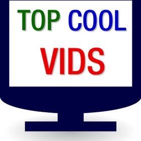 TOP Cool Vids