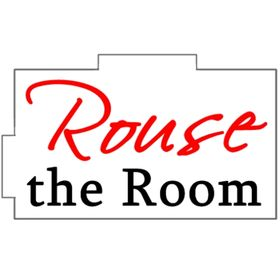 Rouse the Room