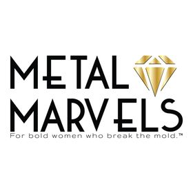 Metal Marvels || For bold women who break the mold.®