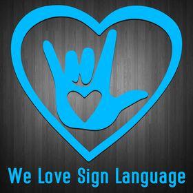 We Love Sign Language