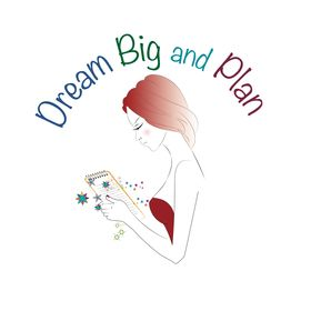 Dream Big and Plan