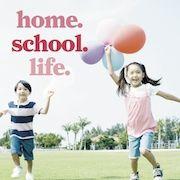 home/school/life magazine