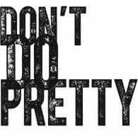 Don't Do Pretty