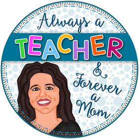 Always a Teacher & Forever a Mom - Catia Dias