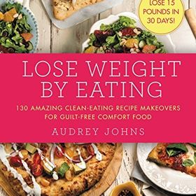 Audrey Johns- Lose Weight By Eating