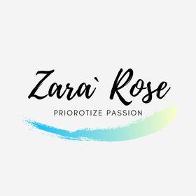 Zara` Rose