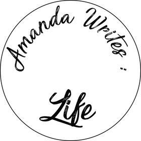Amanda Writes : Life