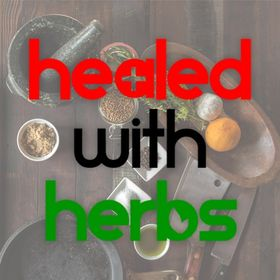 Healed with Herbs - Essential Oils and Herbal Remedies