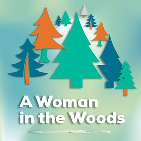 A Woman in the Woods