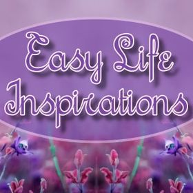 Easy Life Inspirations