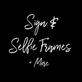 Sign and Selfie Frames