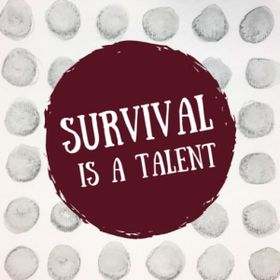Survival is a Talent