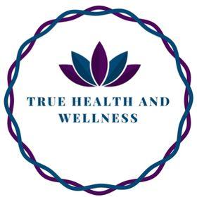 True Health and Wellness