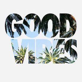 Good Vibes!!!