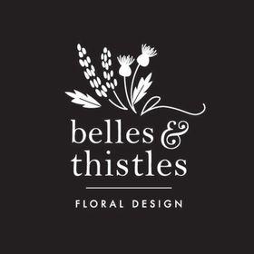 Belles & Thistles Floral Design