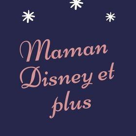 Maman Disney et plus