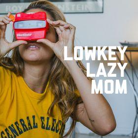 Lowkey Lazy Mom