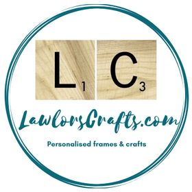 LAWLORSCRAFTS | Frames, Crafts, Personalised Gifts,Engraved arts
