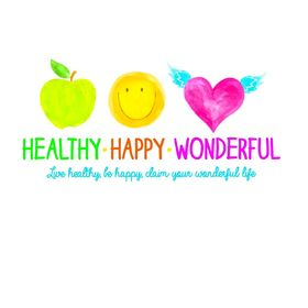 Healthy Happy Wonderful