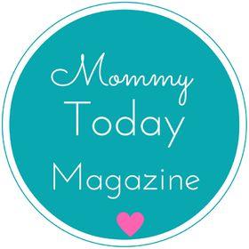 Daisy @ Mommy Today Magazine