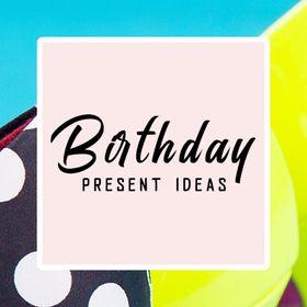 Birthday Present Ideas