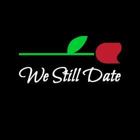 We Still Date