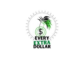 Every Extra Dollar | Real Ways to Attain Financial Independence!