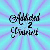 Addicted  2 Pinterest