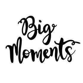 Big Moments Design