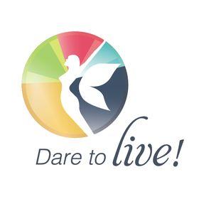Dare to Live!