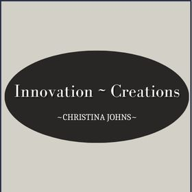 Innovation Creations ~ Christina Johns Designs